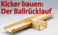 Kickertisch: Ballrücklauf bauen